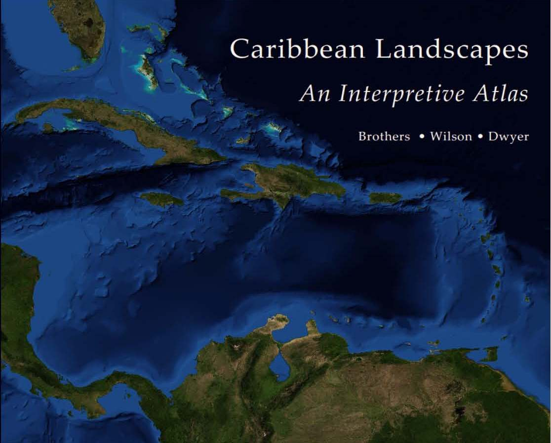 Caribbean Landscapes An Interpretive Atlas