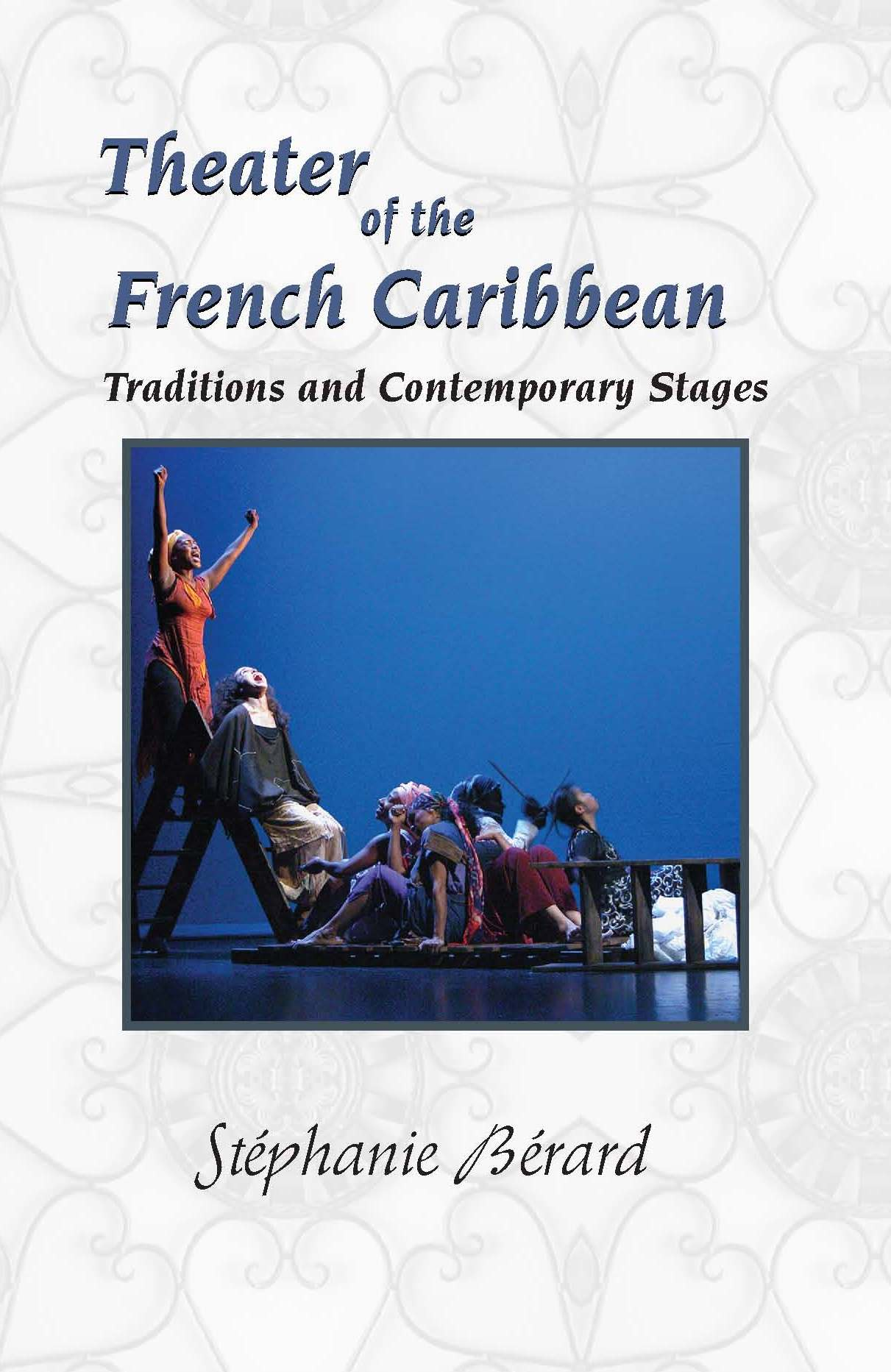 Theater of the French Caribbean: Traditions and Contemporary Stages