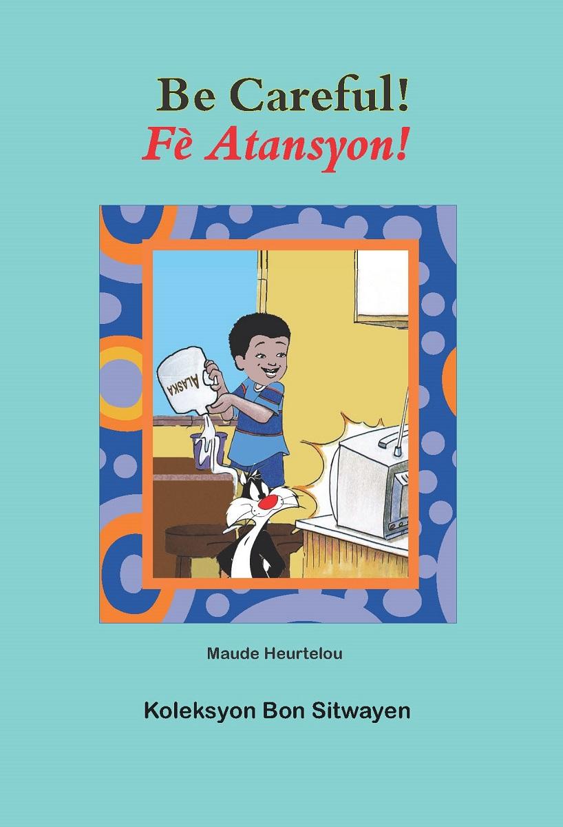 Be Careful! Fè Atansyon!