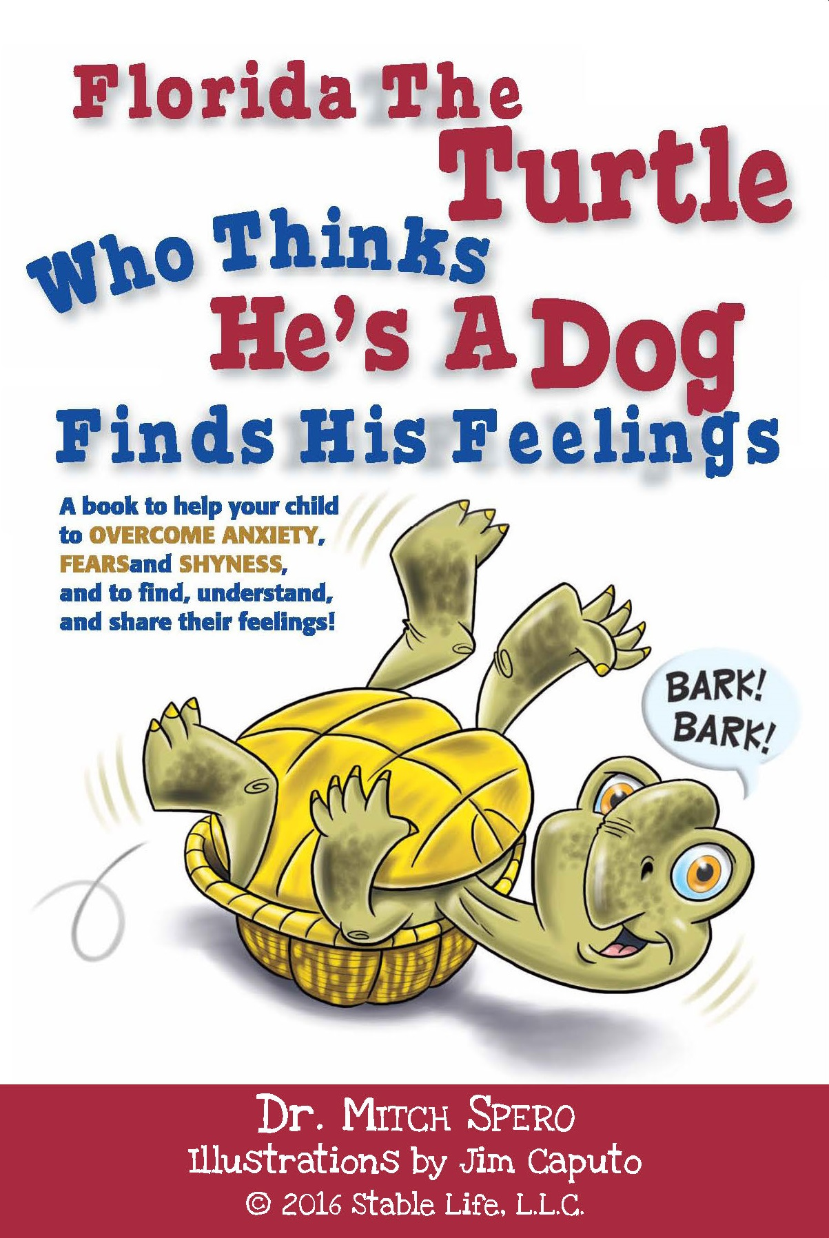 Florida The Turtle Who Thinks He's A Dog Finds His Feelings (Book Only)