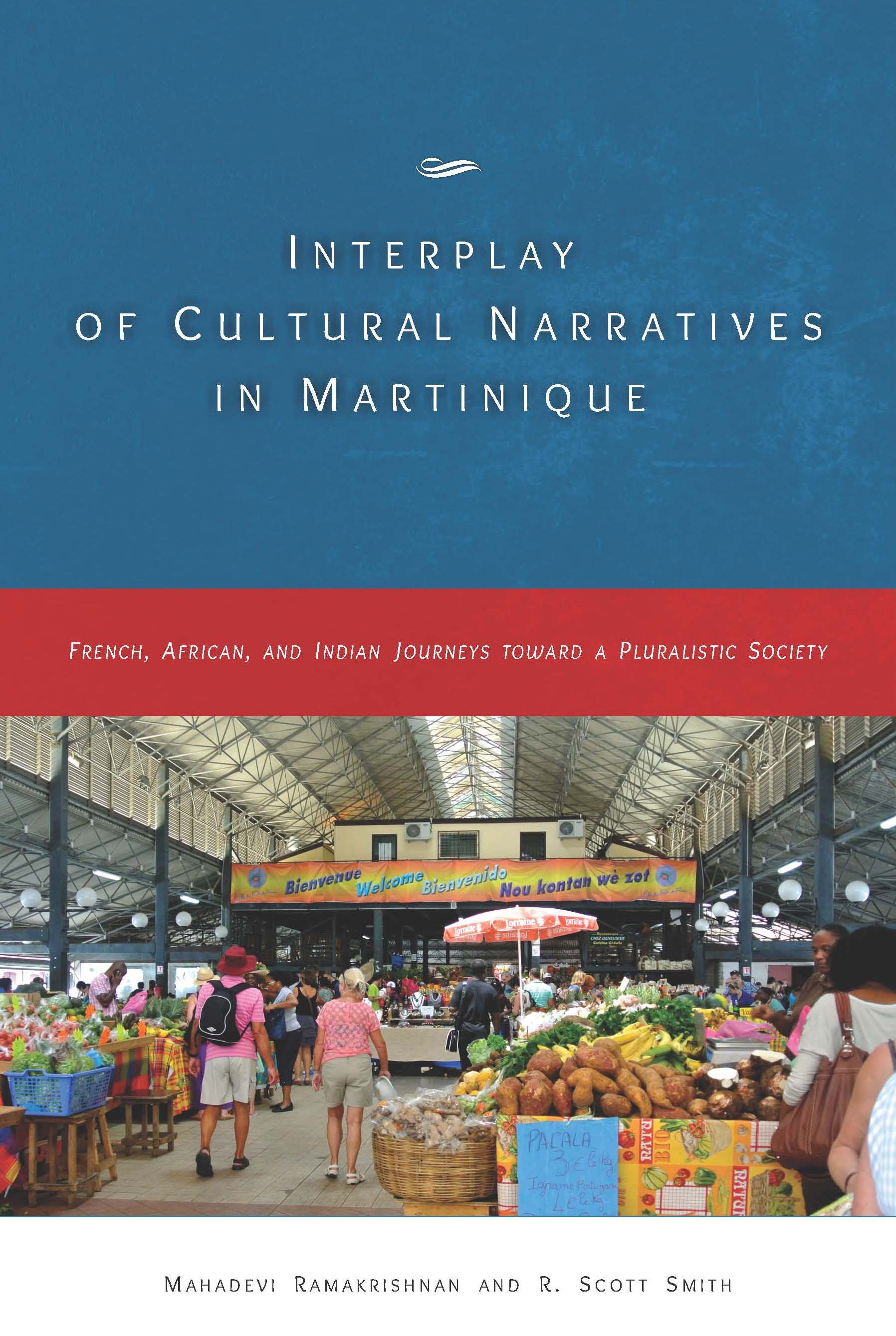 Interplay Of Cultural Narratives in Martinique : French, African and Indian Journeys Toward a Pluralistic Society