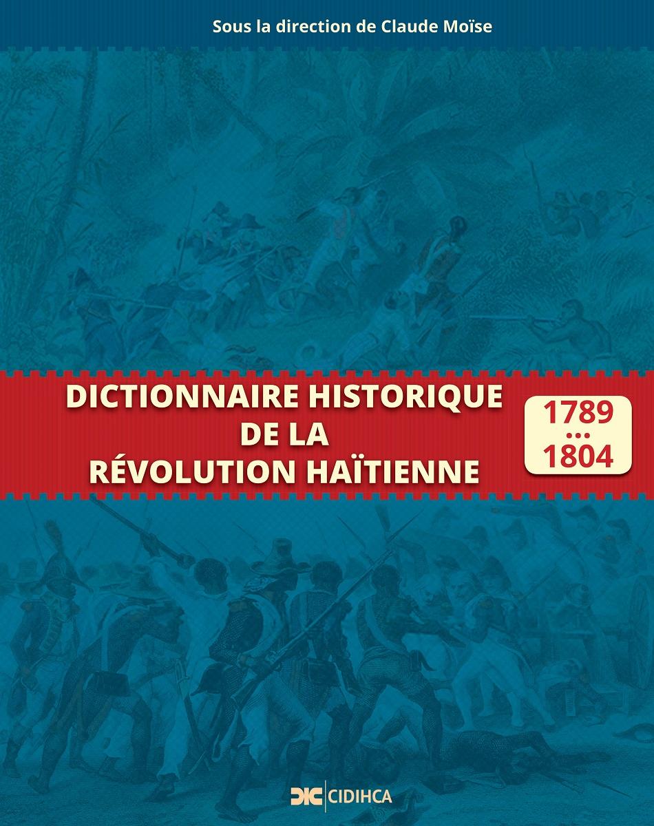 Dictionnaire Historique De La Révolution Haïtienne