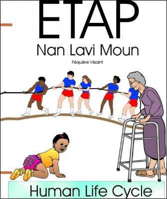 Etap nan Lavi Moun (The Human Life Cycle)