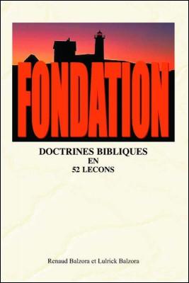 Fondation Doctrines Bibliques En 52 Lecons