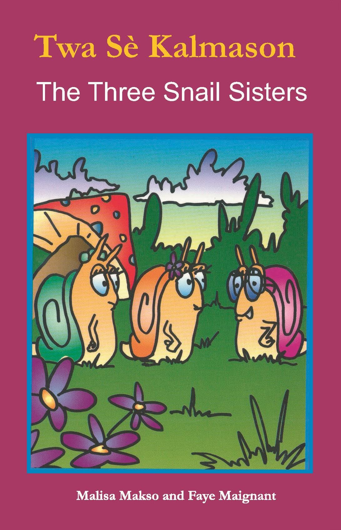 Twa Sè Kalmason / Three Snail Sisters