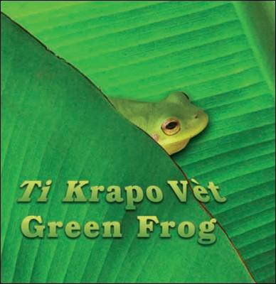 Green Frog/ Ti Krapo Vèt