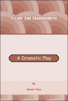 Escape And Abandonment