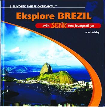 Eksplore Brezil avèk senk tèm jewografi yo / Exploring Brazil with the Five Themes of Geography