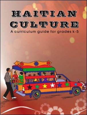 Haitian Culture: A curriculum guide for grades k-5