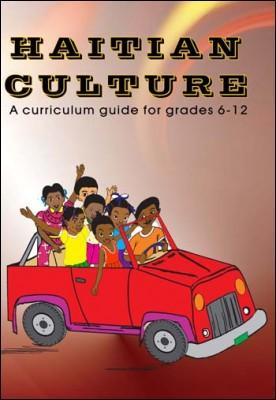 Haitian Culture: A curriculum guide for grades 6-12
