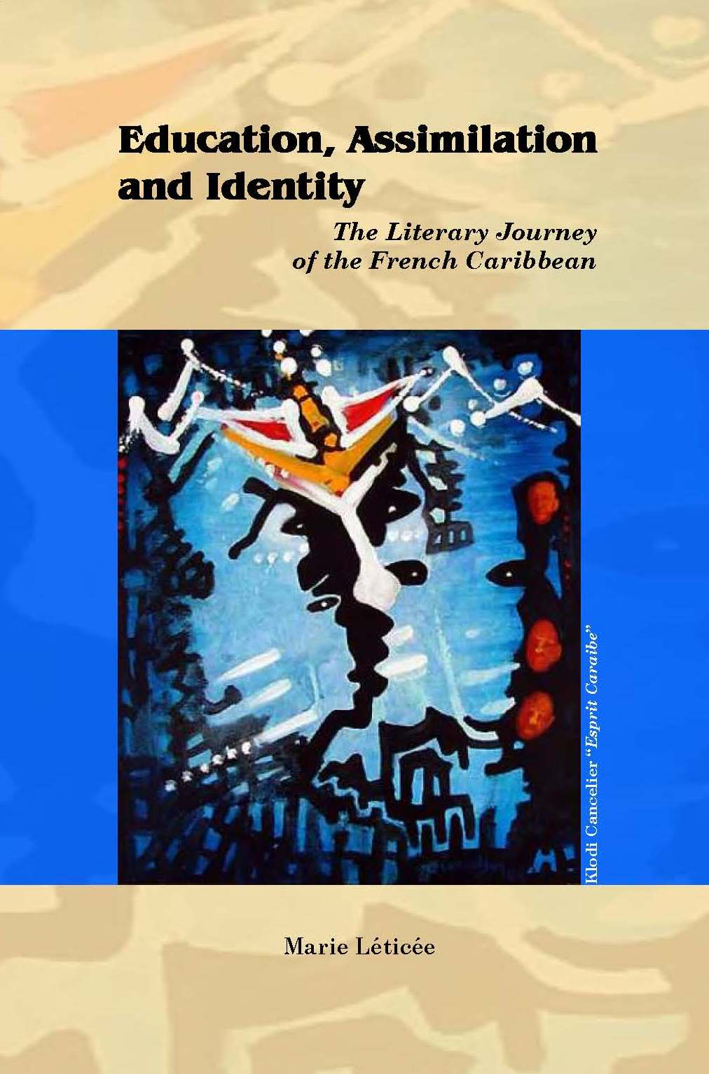 Education, Assimilation, and Caribbean Identity / The Literary Journey of the French Caribbean