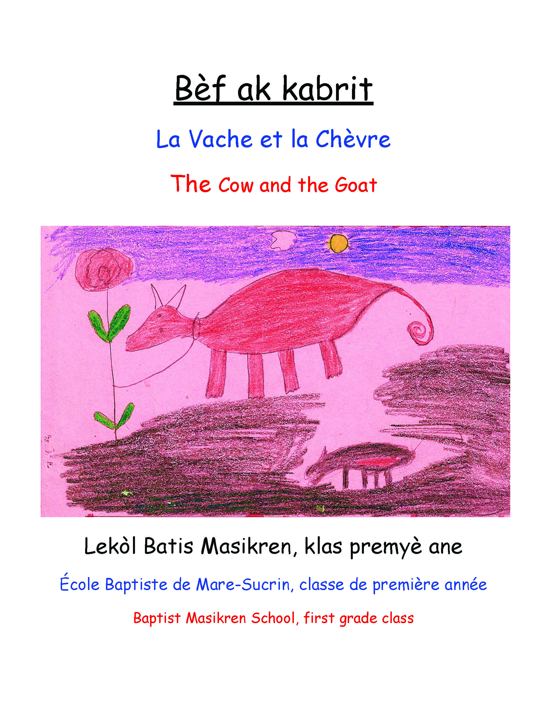Bèf ak kabrit / The Cow and the Goat