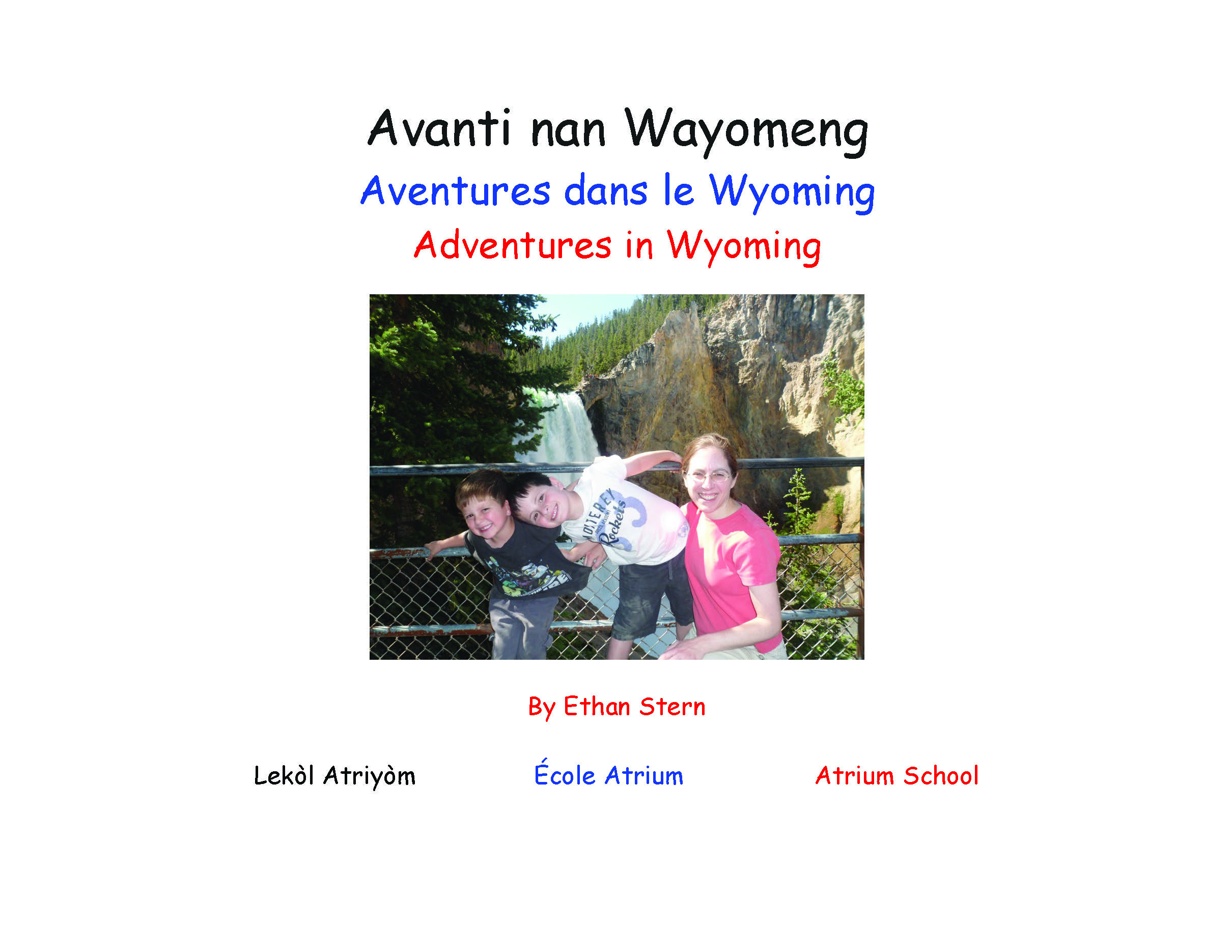 Avanti nan Wayomeng / Adventures in Wyoming