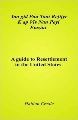 A Guide to Resettlement in The United States