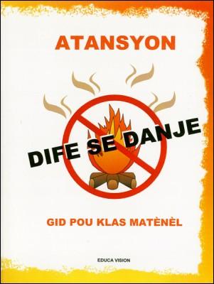 Atansyon Dife se Danje