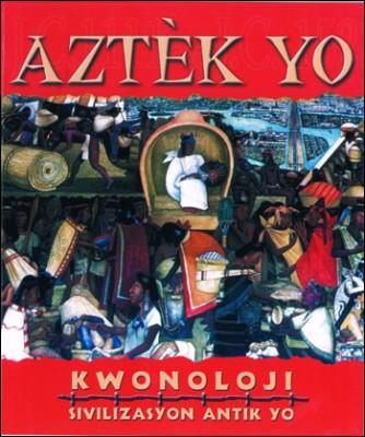 Aztèk yo / Aztecs
